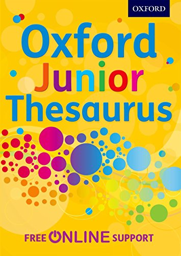 Oxford Junior Thesaurus by Oxford Dictionaries