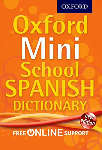 Oxford Mini School Spanish Dictionary by Oxford Dictionaries