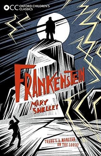 Oxford Children's Classics: Frankenstein By Mary Shelley