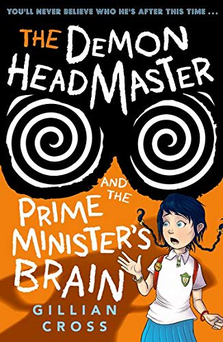The Demon Headmaster and the Prime Minister's Brain By Gillian Cross