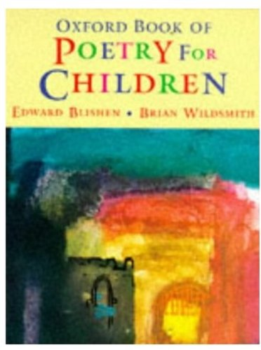 The Oxford Book of Poetry for Children By Edited by Edward Blishen