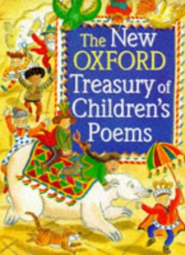 The New Oxford Treasury of Children's Poems By Edited by Michael Harrison