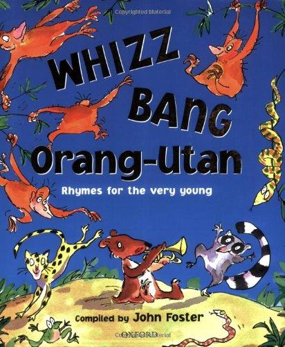 Whizz, Bang, Orang-utan By John Foster