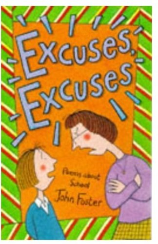Excuses, Excuses By Edited by John Foster