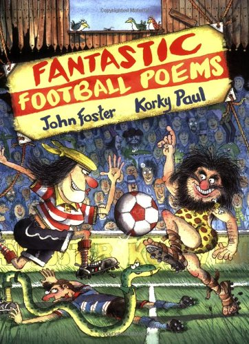 Fantastic Football Poems By Illustrated by Korky Paul