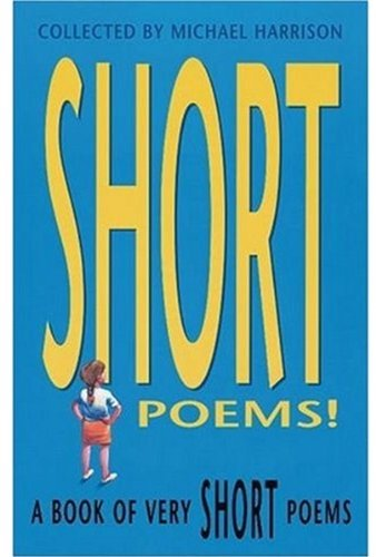 A Book of Very Short Poems By Edited by Michael Harrison