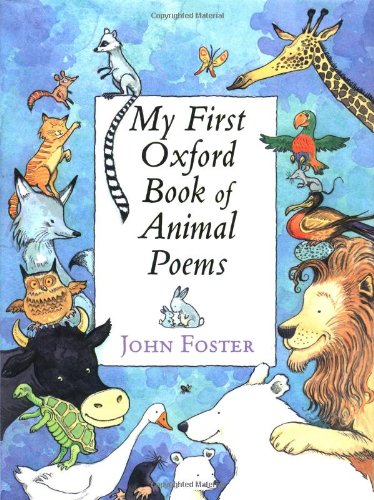 My First Oxford Book of Animal Poems by John Foster