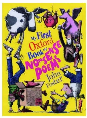 My First Oxford Book of Nonsense Poems By Edited by John Foster