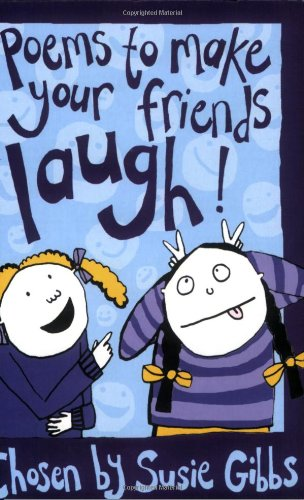 Poems to Make Your Friends Laugh By Susie Gibbs