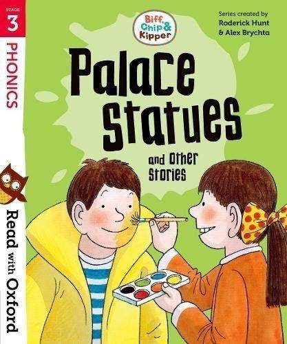 Read with Oxford: Stage 3: Biff, Chip and Kipper: Palace Statues and Other Stories By Roderick Hunt