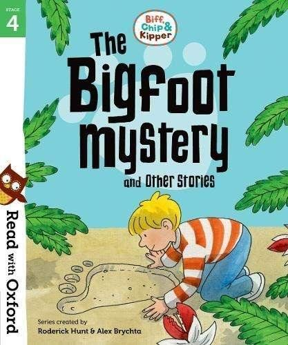 Read with Oxford: Stage 4: Biff, Chip and Kipper: Bigfoot Mystery and Other Stories By Hunt/Brychta