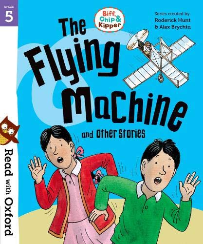 Read with Oxford: Stage 5: Biff, Chip and Kipper: The Flying Machine and Other Stories von Roderick Hunt