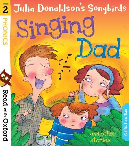 Read with Oxford: Stage 2: Julia Donaldson's Songbirds: Singing Dad and Other Stories von Julia Donaldson