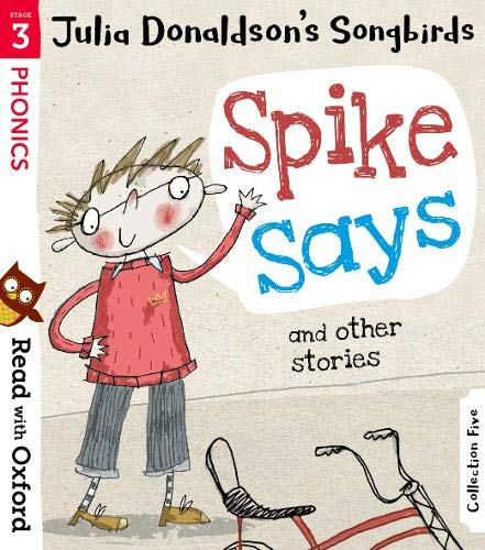 Read with Oxford: Stage 3: Julia Donaldson's Songbirds: Spike Says and Other Stories von Julia Donaldson