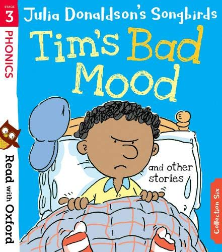 Read with Oxford: Stage 3: Julia Donaldson's Songbirds: Tim's Bad Mood and Other Stories von Julia Donaldson