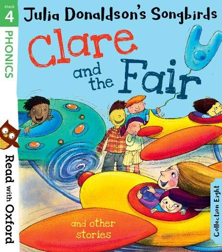 Read with Oxford: Stage 4: Julia Donaldson's Songbirds: Clare and the Fair and Other Stories von Julia Donaldson