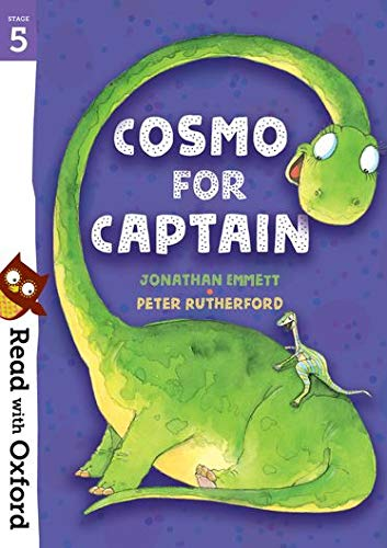 Read with Oxford: Stage 5: Cosmo for Captain By Jonathan Emmett