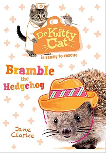 Dr KittyCat is ready to rescue: Bramble the Hedgehog By Jane Clarke