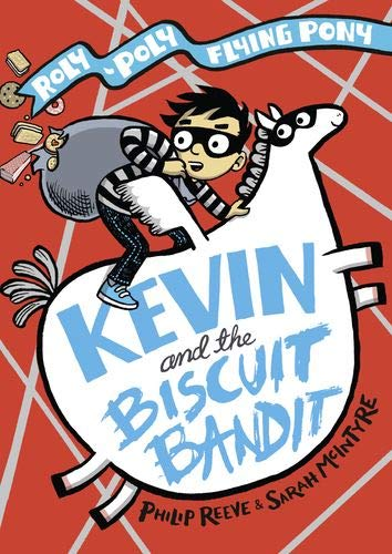 Kevin and the Biscuit Bandit By Philip Reeve