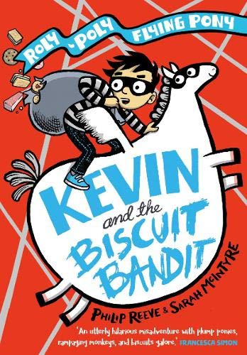 Kevin and the Biscuit Bandit: A Roly-Poly Flying Pony Adventure By Philip Reeve