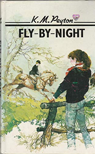 Fly-by-night By K. M. Peyton