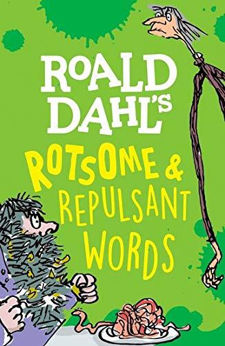 Roald Dahl's Rotsome & Repulsant Words By Susan Rennie