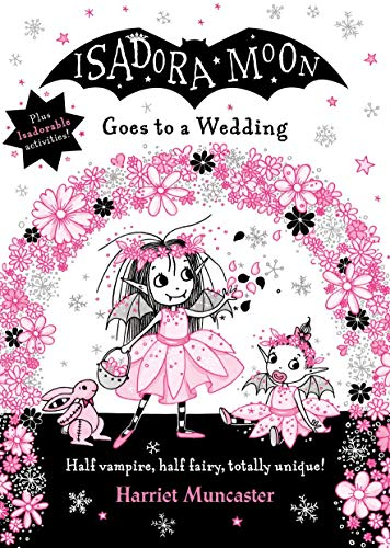 Isadora Moon Goes to a Wedding By Harriet Muncaster