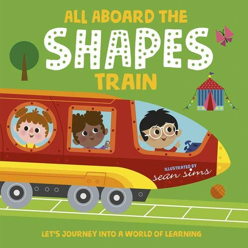 All Aboard the Shapes Train By Sean Sims