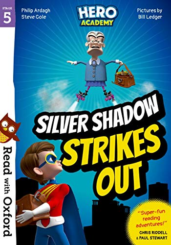 Read with Oxford: Stage 5: Hero Academy: Silver Shadow Strikes Out By Paul Stewart