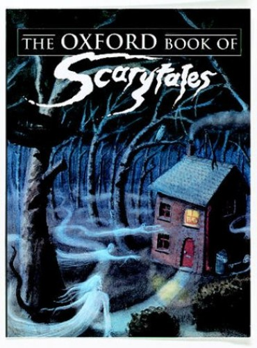 The Oxford Book of Scarytales By Edited by Dennis Pepper