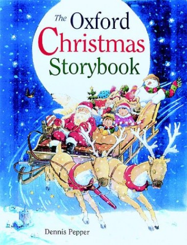 The Oxford Christmas Storybook Edited by Dennis Pepper
