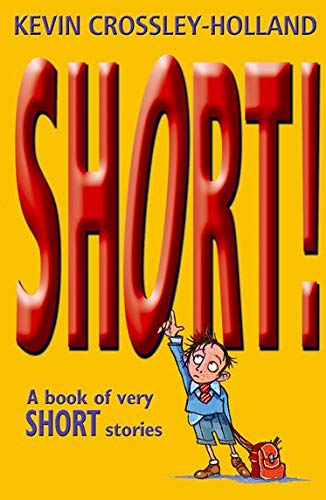 Short! By Kevin Crossley-Holland