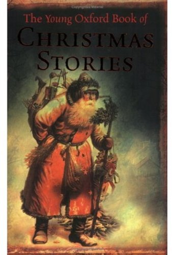 The Young Oxford Book of Christmas Stories By Dennis Pepper