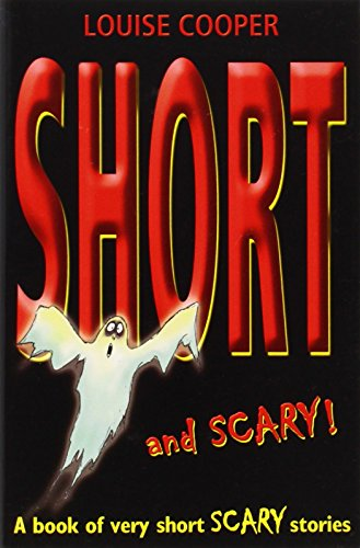 Short And Scary! By Louise Cooper