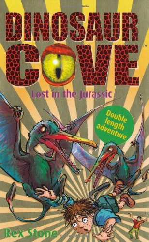 Lost in the Jurassic: Dinosaur Cove by Rex Stone