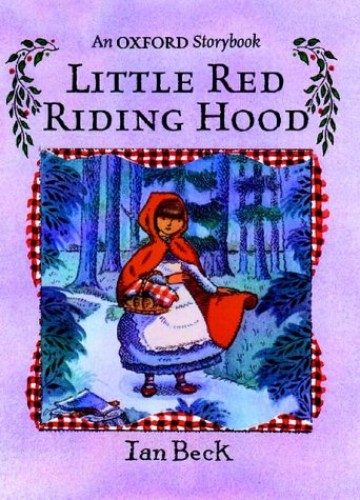 Little Red Riding Hood By Illustrated by Ian Beck