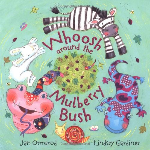 Whoosh Around the Mulberry Bush Pb plus CD (Book & CD) By Jan Ormerod