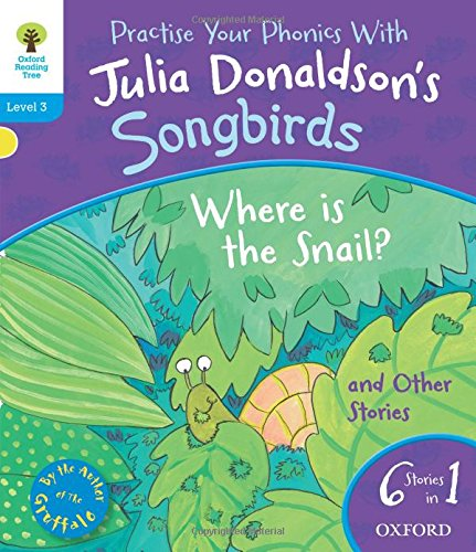 Oxford Reading Tree Songbirds: Level 3: Where Is the Snail and Other Stories By Julia Donaldson