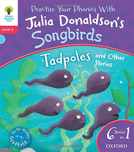 Oxford Reading Tree Songbirds: Level 4: Tadpoles and Other Stories By Julia Donaldson