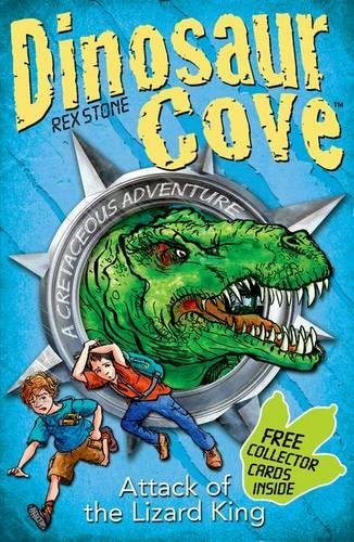 Dinosaur Cove Cretaceous 1: Attack of the Lizard King by Rex Stone