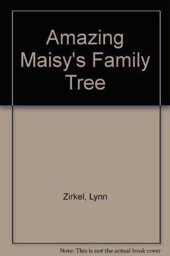 Amazing Maisy's Family Tree By Lynn Zirkel