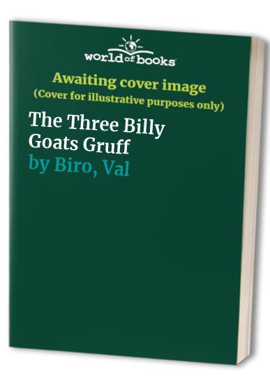The Three Billy Goats Gruff By Volume editor Val Biro