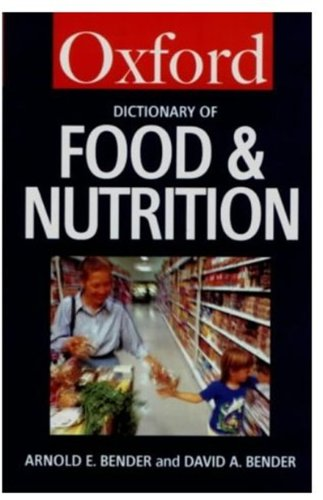A Dictionary of Food and Nutrition By Arnold E. Bender
