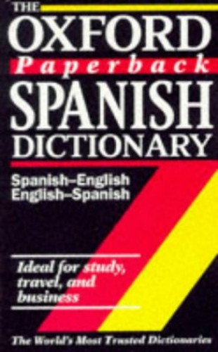 The Oxford Paperback Spanish Dictionary By Edited by Christine Lea