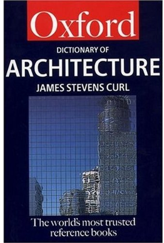 A Dictionary of Architecture By James Stevens Curl