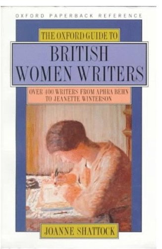 The Oxford Guide to British Women Writers By Joanne Shattock