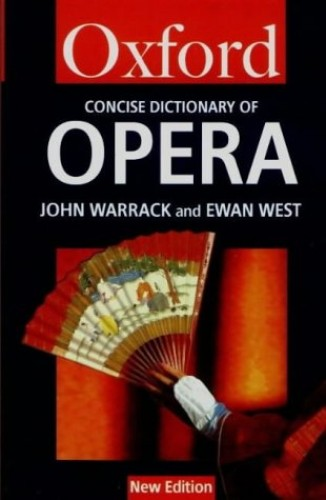 The Concise Oxford Dictionary of Opera By Edited by Harold Rosenthal
