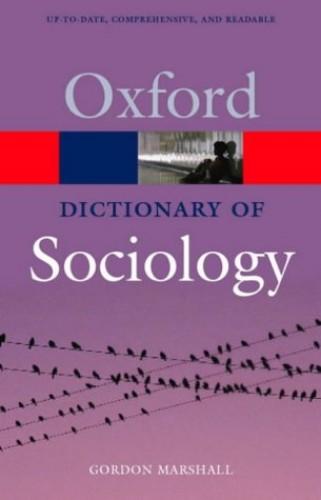 A Dictionary of Sociology By Professor Gordon Marshall