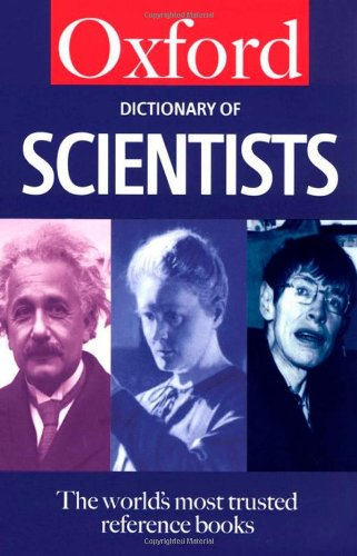A Dictionary of Scientists By Oxford University Press