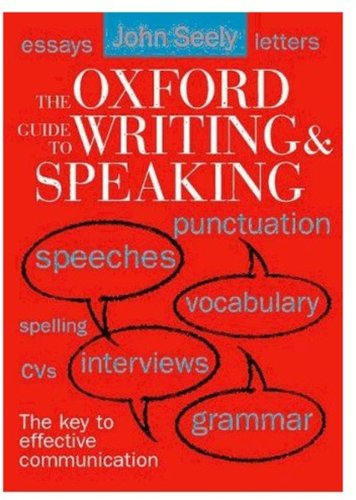 The Oxford Guide to Writing and Speaking By John Seely